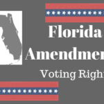 Amendment 4: Floridians have Opportunity to Restore Voting Rights to Felons this November